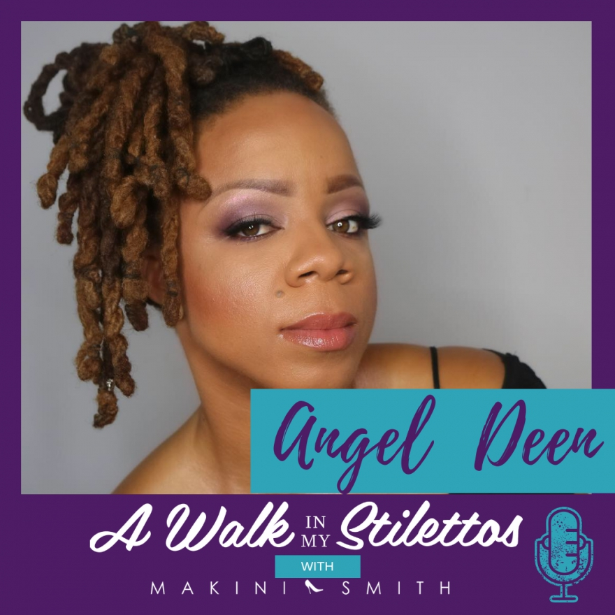 Angel Deen Shares Her Story In 'From Self Destruction to Healing Mind Body & Soul' On The A Walk In My Stilettos Podcast- Tune In To Hear How She Began Her Transformation Of Releasing Almost 100 Pounds And How She's Helping Others Do The Same.