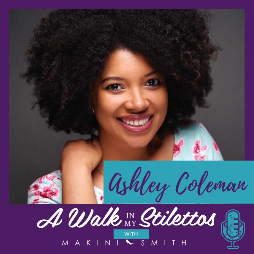 Ashley Coleman Shares Her Story In 'Changing The Image of Writers of Colour' On The A Walk In My Stilettos Podcast - Tune In To Hear How She Is On A Mission To Change The Image Of Writers Of Color .