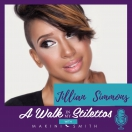 Jillian 'JJ' Simmons Shares Her Story In 'It Takes a Village' On The A Walk In My Stilettos Podcast - Tune In To Hear Why She Believes It Takes A Village To Heal.