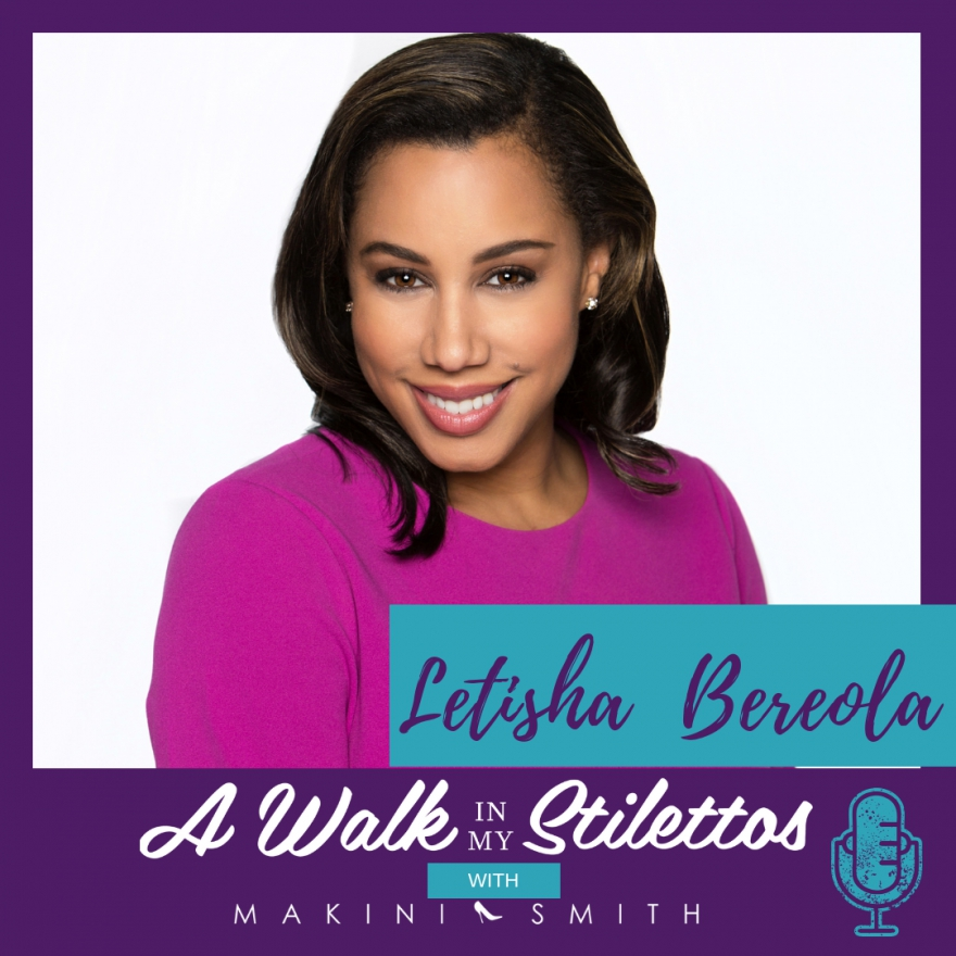 Letisha Bereola Shares Her Story In 'Earning Your Way Up' On The A Walk In My Stilettos Podcast - Tune In To Hear How She Earned Her Way Up From Working As A MAC Girl At The Makeup Counter To Award-Winning Journalist.