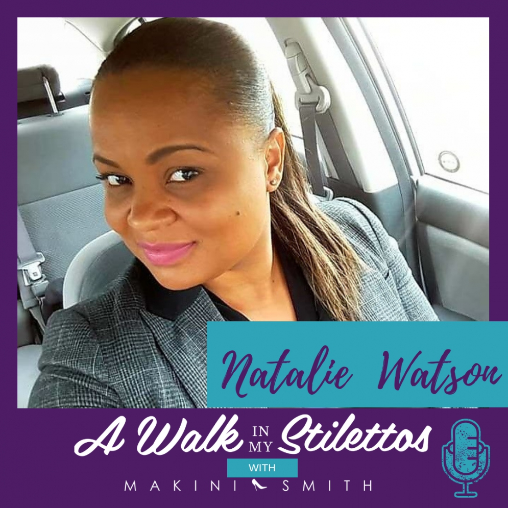 Natalie Watson  Shares Her Story In 'Healing After The Loss Of A Teenage Child' On The A Walk In My Stilettos Podcast - Tune In To Hear How She's Healing And Keeping Her Son's Memory Alive By Inspiring Other Women.