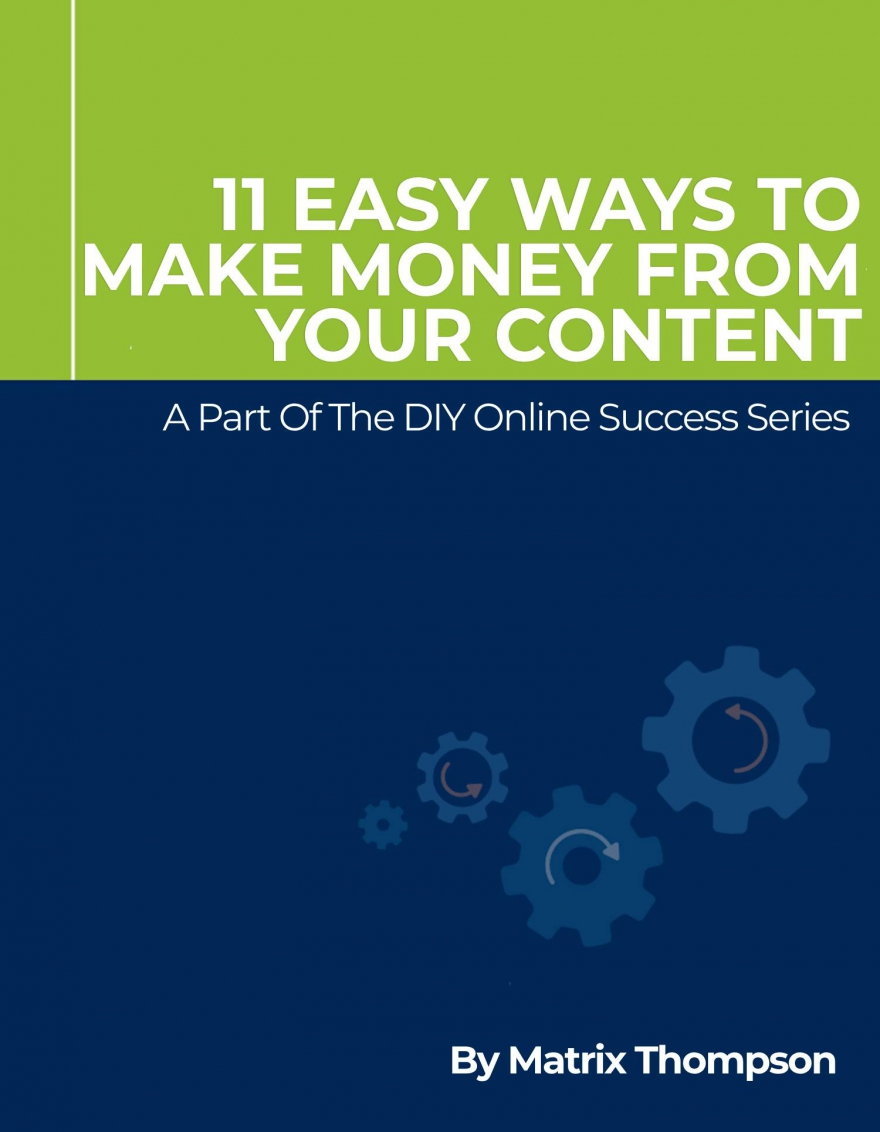 11 Easy Ways To Make Money From Your Content