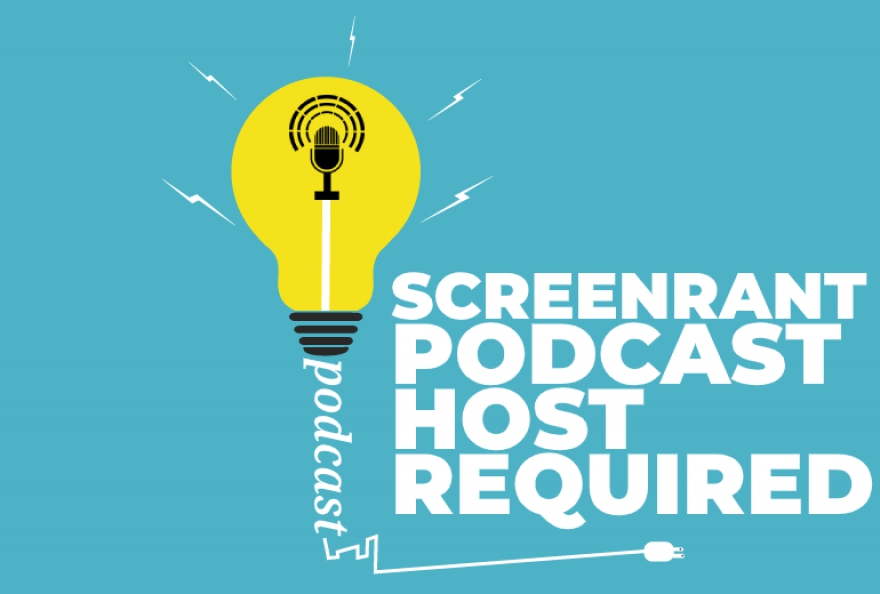 Remote 'ScreenRant' Podcast Host Required